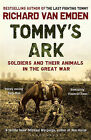 Tommy's Ark: Soldiers and Their Animals in the Great War by Richard Van Emden (Paperback, 2011)