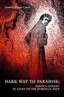 Dark Way to Paradise: Dante's Inferno in Light of the Spiritual Path by Jennifer D Upton (Hardback, 2005)