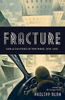 Fracture: Life and Culture in the West, 1918-1938 by Philipp Blom (Hardback, 2013)