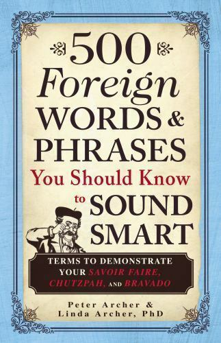 500 Foreign Words And Phrases You Should Know To Sound Smart Terms