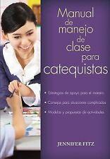 Manual Del Manejo de Clase para Catequistas : Estrategias de Disciplina para...