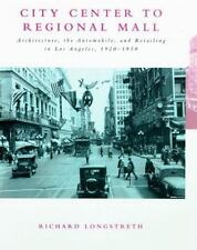 City Center to Regional Mall: Architecture, the Automobile, and Retailing in Lo