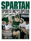 Spartan Sports Encyclopedia: A History of the Michigan State Men's Athletic Program, 2nd Edition by Jack Seibold (Hardback, 2014)