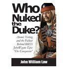 Who Nuked the Duke by John William Law (Paperback / softback, 2014)