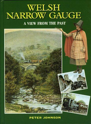 Welsh Narrow Gauge (View from the Past), Johnson, Peter, New Book