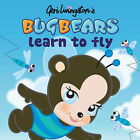 Bugbears Learn to Fly by Geri Livingston (Paperback, 2011)