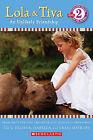 Lola & Tiva  : An Unlikely Friendship by Isabella Hatkoff, Craig Hatkoff, Juliana Hatkoff (Paperback / softback)