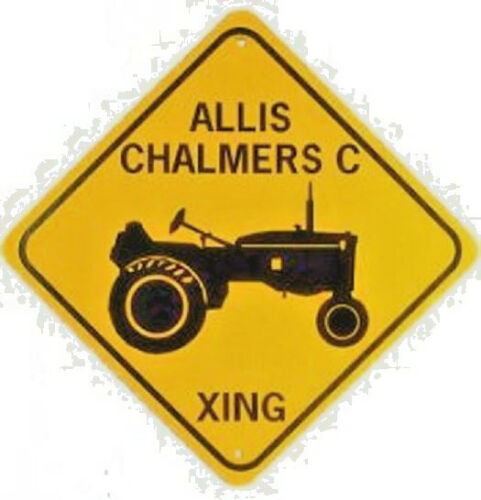ALLIS CHALMERS C XING  Aluminum Tractor Sign  Won/'t rust or fade