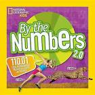 By the Numbers 2.0: 110.01 Cool Infographics Packed with STATS and Figures by National Geographic Kids (Hardback, 2016)
