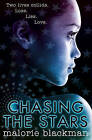Chasing the Stars by Malorie Blackman (Hardback, 2016)