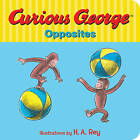 Curious George's Opposites by H. A. Rey (Hardback, 2016)