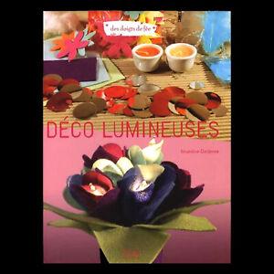 DECORATIONS LUMINEUSES 25 CREATIONS POUR LA MAISON 64 pages LOISIRS CREATIFS