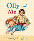 Olly and Me by Shirley Hughes (Hardback, 2004)