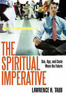The Spiritual Imperative: Sex, Age, and Caste Move the Future by Lawrence H Taub (Hardback, 2011)