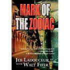 Mark of the Zodiac by Walt Fifer, Jeb Ladouceur (Paperback / softback, 2012)