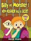 Billy and Monster's New Neighbor Has a Secret by David Chuka (Paperback / softback, 2013)