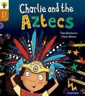 Oxford Reading Tree Story Sparks: Oxford Level 8: Charlie and the Aztecs by Tom Jamieson (Paperback, 2015)