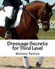 Dressage Secrets for Third Level by Melanie Patton (Paperback / softback, 2011)