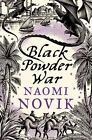 Black Powder War (the Temeraire Series, Book 3) von Naomi Novik (2007, Taschenbuch)