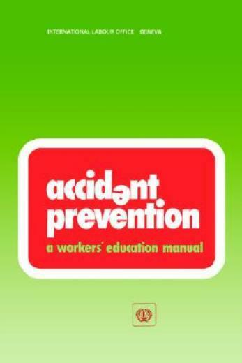 Accident Prevention  A Workers' Education Manual (Wem)