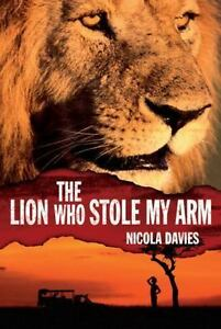 The-Lion-Who-Stole-My-Arm-by-Davies-Nicola