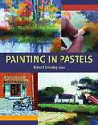 Painting in Pastels by Robert Brindley (Paperback, 2010)