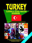 Turkey Clothing and Textile Industry Handbook by International Business Publications, USA (Paperback / softback, 2005)