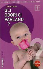 Gli odori ci parlano? - Pierre Laszlo - Libro nuovo in offerta !
