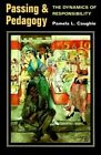 Passing and Pedagogy: The Dynamics of Responsibility by Pamela L. Caughie (Paperback, 1999)