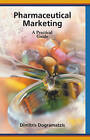 Pharmaceutical Marketing: A Practical Guide by Dimitris Dogramatzis (Hardback, 2001)