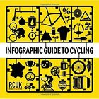 Infographic Guide to Cycling by RoadCyclingUK (Hardback, 2014)