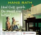 Und Gott sprach: Du musst mir helfen! von Hans Rath (2015)
