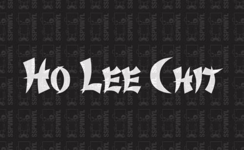 Ho Lee Chit Funny JDM Import Lowered Slammed Truck Race Car Decal