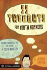 99 Thoughts for Youth Workers: Random, Insightful Tips for Anyone in Youth Ministry by Joshua Griffin (Paperback / softback)