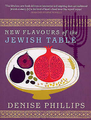 1 of 1 - New Flavours of the Jewish Table, Phillips, Denise, New Book