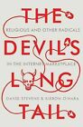 The Devil's Long Tail: Religious and Other Radicals in the Internet Marketplace by David Stevens, Kieron O'Hara (Hardback, 2015)