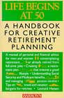 Life Begins at 50: A Handbook for Creative Retirement Planning by Leonard  J. Hansen (Paperback, 1989)