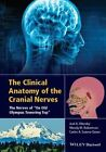 The Cranial Nerves: An Introduction to the Unique Nerves of the Head, Neck, and Special Senses by Sid Gilman, Wendy Robertson, Joel A. Vilensky, Carlo A. Suarez-Quian (Hardback, 2015)