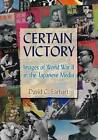 Certain Victory: Images of World War II in the Japanese Media by David C. Earhart (Hardback, 2007)