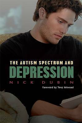 1 of 1 - Autism Spectrum and Depression by Nick Dubin (Paperback, 2014)