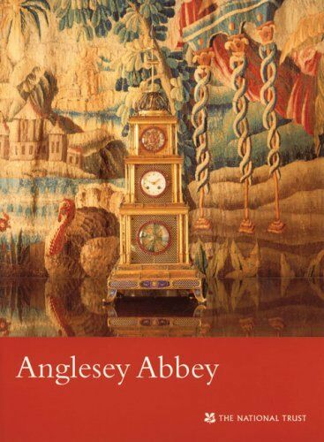 Anglesey Abbey (National Trust Guidebooks) By National Trust