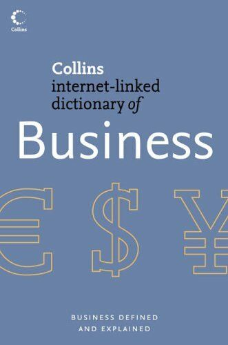 Collins Internet-Linked Dictionary of - Business (Collins Dictionary of) By Chr