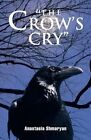 The Crow's Cry by Anastasia Shmaryan (Paperback, 2013)