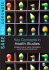 Key Concepts in Health Studies by Chris Yuill, Eilidh Duncan, Iain Crinson (Paperback, 2010)