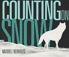 Counting on Snow by Maxwell Newhouse (Hardback, 2011)