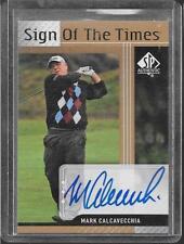 2012 SP Authentic Golf - MARK CALCAVECCHIA - Sign of the Times Autograph - PGA