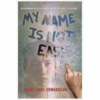My Name Is Not Easy by Debby Dahl Edwardson (2013, Paperback)