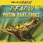 Deadly Poison Dart Frogs by Lincoln James (Paperback, 2011)