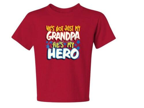Not Just My Grandpa he/'s My Hero Kids JERZEES t-shirt 6 MONTHS TO 18-20=XL
