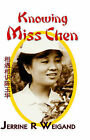 Knowing Miss Chen by Jerrine (Hardback, 2006)